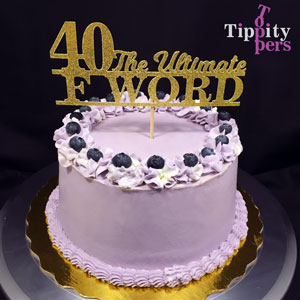 40, the Ultimate F Word Cake Topper